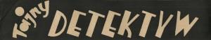 Tajny Detektyw nr 47, rok III, 19 XI 1933